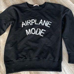 Tops - Airplane mode text sweatshirt